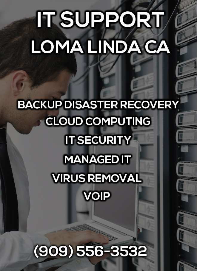 IT Support Loma Linda CA