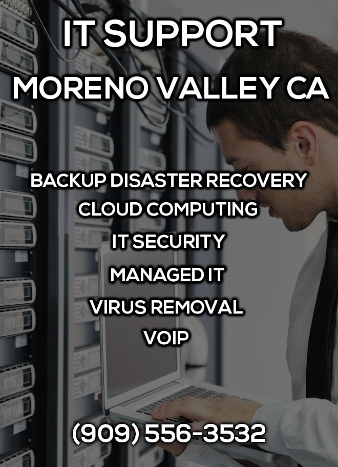 IT Support Moreno Valley CA